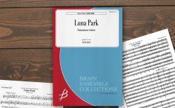 ブレーンミュージックより、金管8重奏『ルナパーク』(坂井貴祐 作曲)が出版されました。