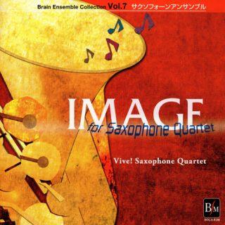 ブレーン・アンサンブル・コレクション Vol.7 サクソフォーン・アンサンブル「イマージュ」/ヴィーヴ!サクソフォーン・クヮルテット