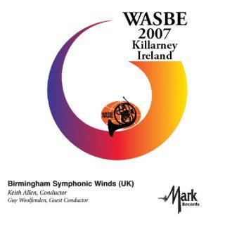 2007 WASBE(第13回世界吹奏楽大会)/バーミンガム・シンフォニック・ウィンズ(指揮:キース・アレン)
